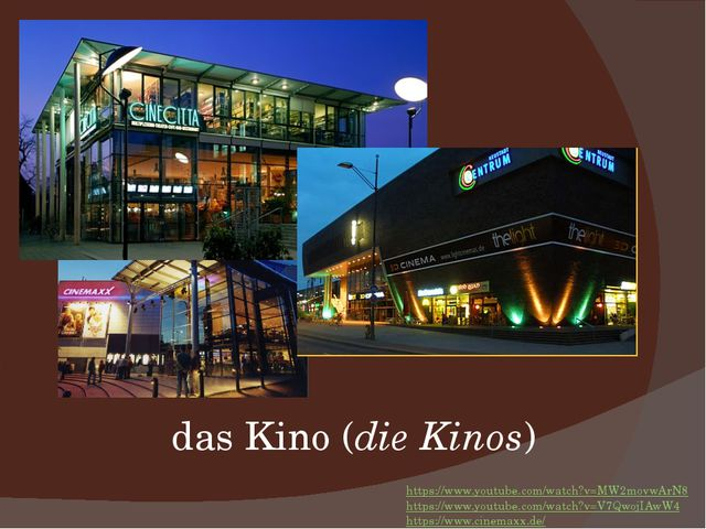 das Kino (die Kinos) https://www.youtube.com/watch?v=MW2movwArN8 https://www....