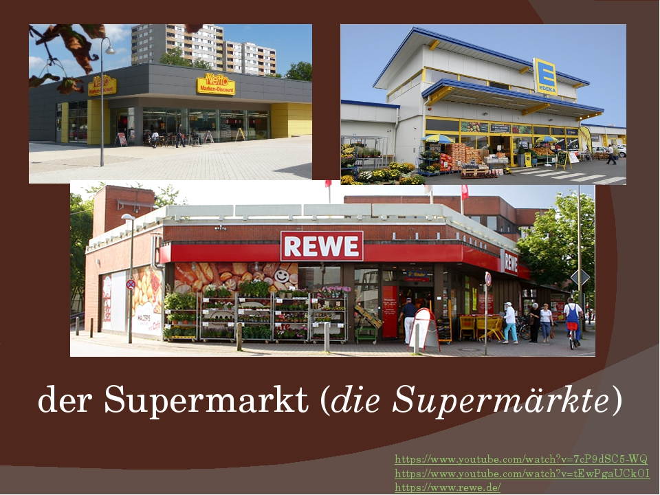 der Supermarkt (die Supermärkte) https://www.youtube.com/watch?v=7cP9dSC5-WQ...