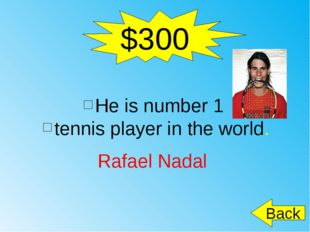 $300 Rafael Nadal Back He is number 1 tennis player in the world.
