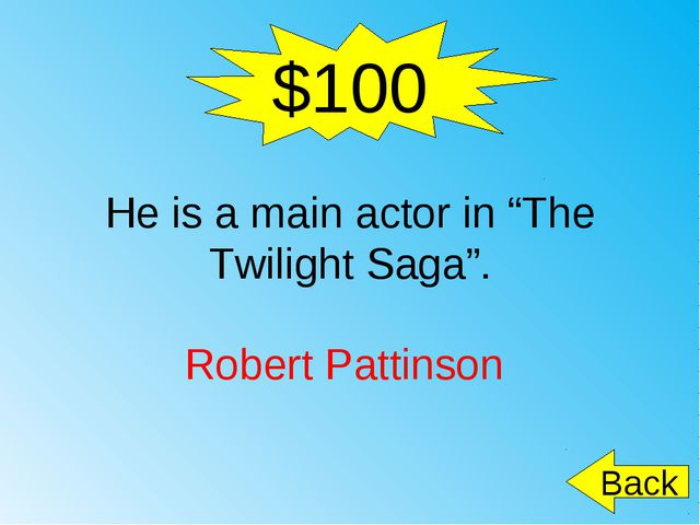 "$100 He is a main actor in ""The Twilight Saga"". Robert Pattinson Back"