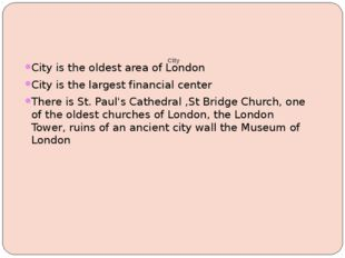City City is the oldest area of London City is the largest financial center