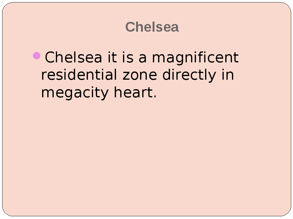 Chelsea Chelsea it is a magnificent residential zone directly in megacity hea...