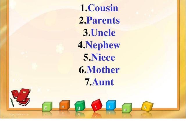 Cousin Parents Uncle Nephew Niece Mother Aunt