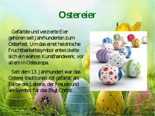 Ostereier Gefärbte und verzierte Eier gehören seit Jahrhunderten zum Osterfes