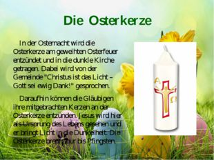 Die Osterkerze In der Osternacht wird die Osterkerze am geweihten Osterfeuer