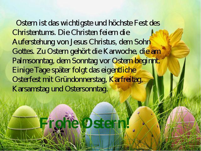 Ostern ist das wichtigste und höchste Fest des Christentums. Die Christen fei...
