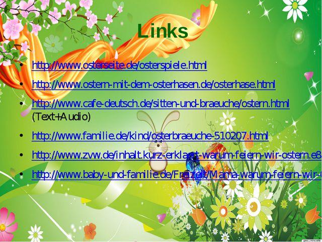 Links http://www.osterseite.de/osterspiele.html http://www.ostern-mit-dem-ost...
