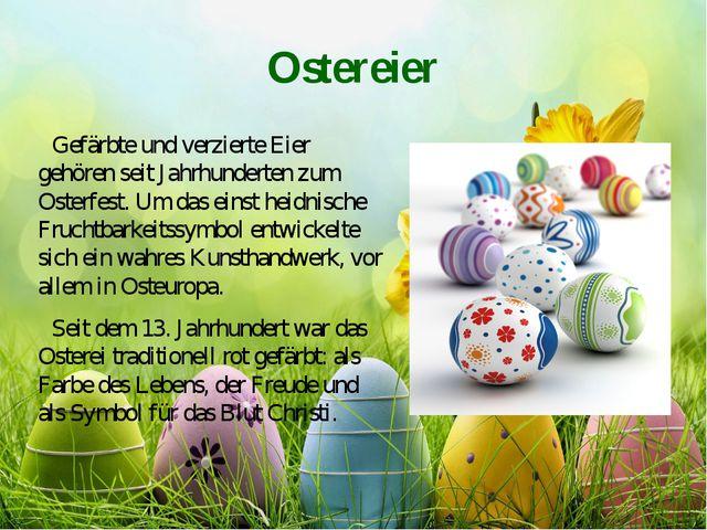 Ostereier Gefärbte und verzierte Eier gehören seit Jahrhunderten zum Osterfes...