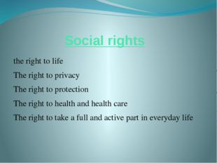 Social rights the right to life The right to privacy The right to protection