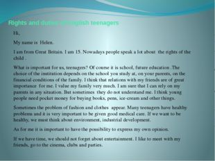 Rights and duties of English teenagers Hi, My name is Helen. I am from Great