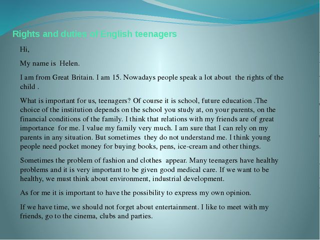 Rights and duties of English teenagers Hi, My name is Helen. I am from Great...