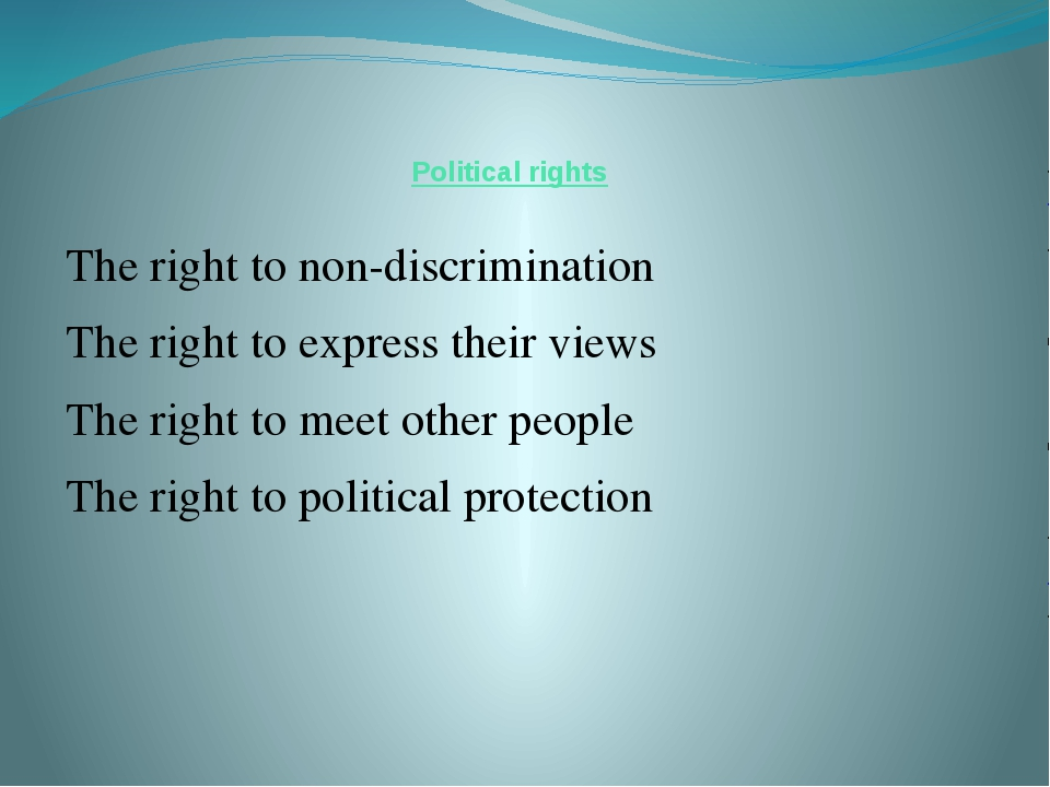 Political rights The right to non-discrimination The right to express their...