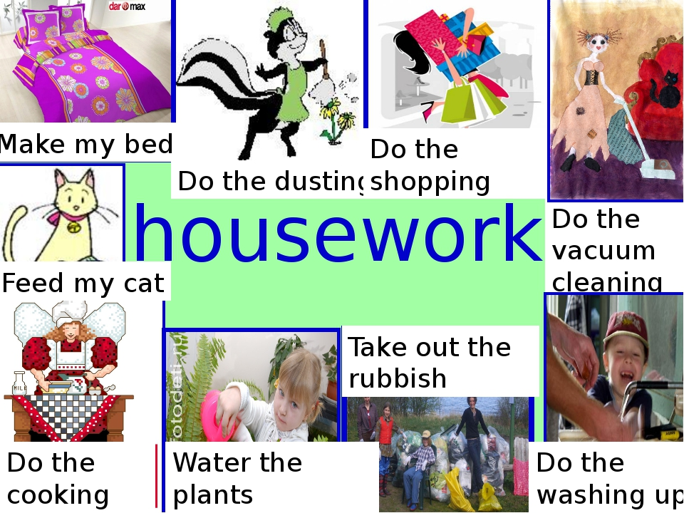 housework Make my bed Do the dusting Do the shopping Do the vacuum cleaning T...