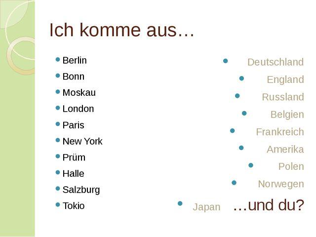 Ich komme aus… Berlin Bonn Moskau London Paris New York Prüm Halle Salzburg T...