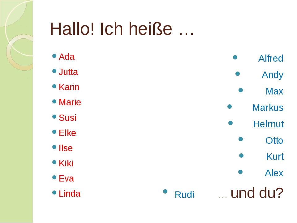 Hallo! Ich heiße … Ada Jutta Karin Marie Susi Elke Ilse Kiki Eva Linda Alfred...