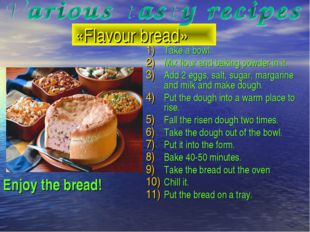 «Flavour bread» Take a bowl. Mix flour and baking powder in it. Add 2 eggs, s