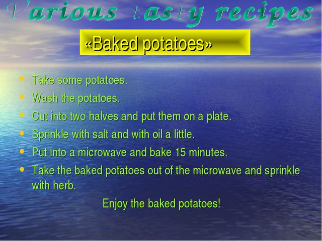 «Baked potatoes» Take some potatoes. Wash the potatoes. Cut into two halves a...