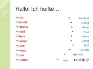Hallo! Ich heiße … Uta Renate Elfriede Heidi Petra Sabine Lene Helga Lore Hei