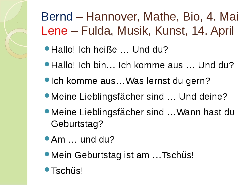 Bernd – Hannover, Mathe, Bio, 4. Mai Lene – Fulda, Musik, Kunst, 14. April Ha...