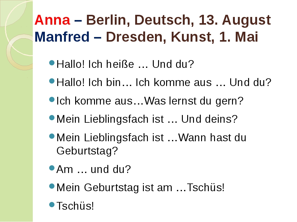 Anna – Berlin, Deutsch, 13. August Manfred – Dresden, Kunst, 1. Mai Hallo! I...