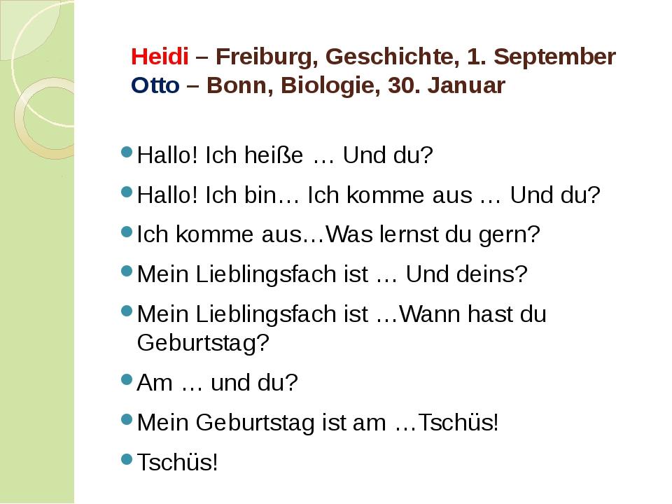 Heidi – Freiburg, Geschichte, 1. September Otto – Bonn, Biologie, 30. Januar...
