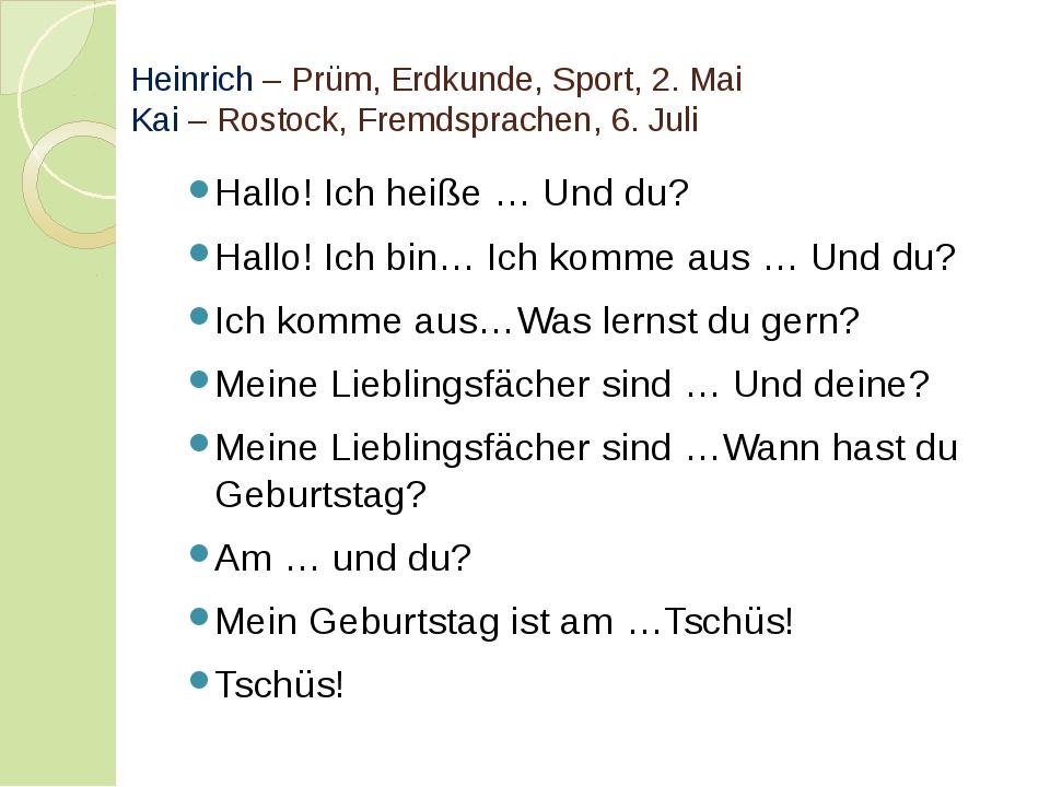 Heinrich – Prüm, Erdkunde, Sport, 2. Mai Kai – Rostock, Fremdsprachen, 6. Jul...