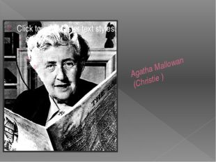 Agatha Mallowan (Christie )