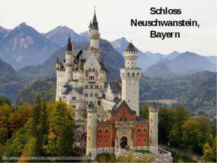 Schloss Neuschwanstein, Bayern http://www.neuschwanstein.de/deutsch/schloss/i