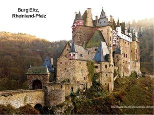 Burg Eltz, Rheinland-Pfalz http://burg-eltz.de/de/burg-eltz-die-attraktionen/