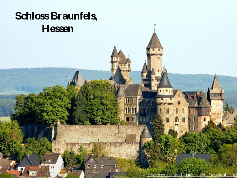 Schloss Braunfels, Hessen http://www.schloss-braunfels.de/de/geschichte.html