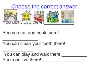 Choose the correct answer: You can sleep there!____________ You can eat and c