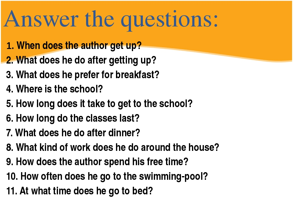 Answer the questions: 1. When does the author get up? 2. What does he do afte...