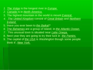 The Volga is the longest river in Europe. Canada is in North America. The hi
