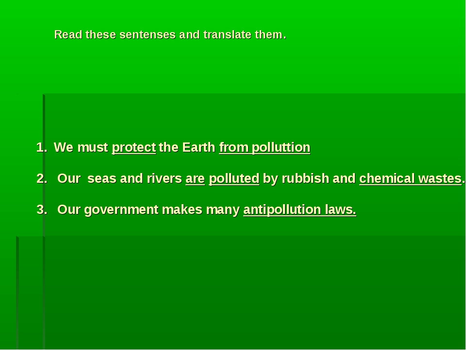 We must protect the Earth from polluttion Our seas and rivers are polluted by...