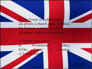 Sea-field 4. The Tower of London was… a prison, a church and a cathedral; a f