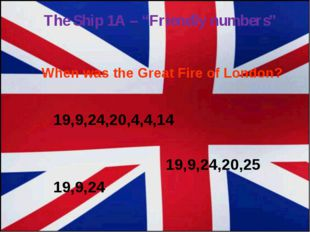 19,9,24,20,4,4,14 19,9,24,20,25 19,9,24 When was the Great Fire of London? T