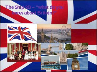 """The Ship 2B – """"what do you know about Britain?"""""""