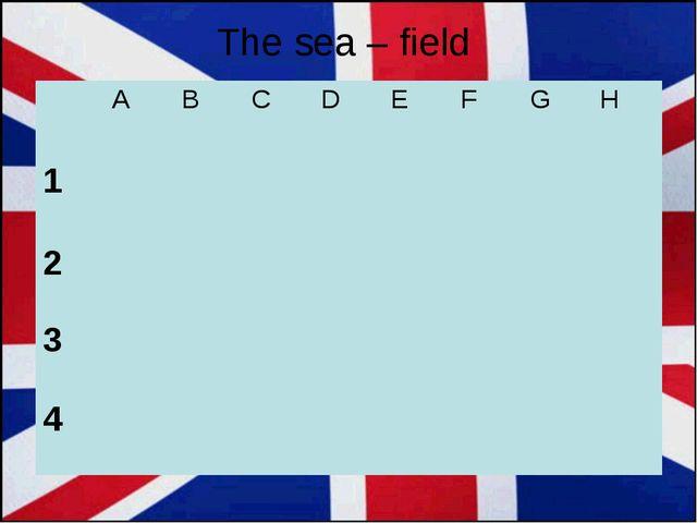 The sea – field A BCDEFGH 1******** 2******** 3***...
