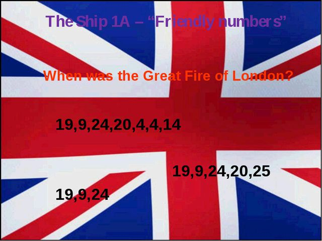19,9,24,20,4,4,14 19,9,24,20,25 19,9,24 When was the Great Fire of London? T...