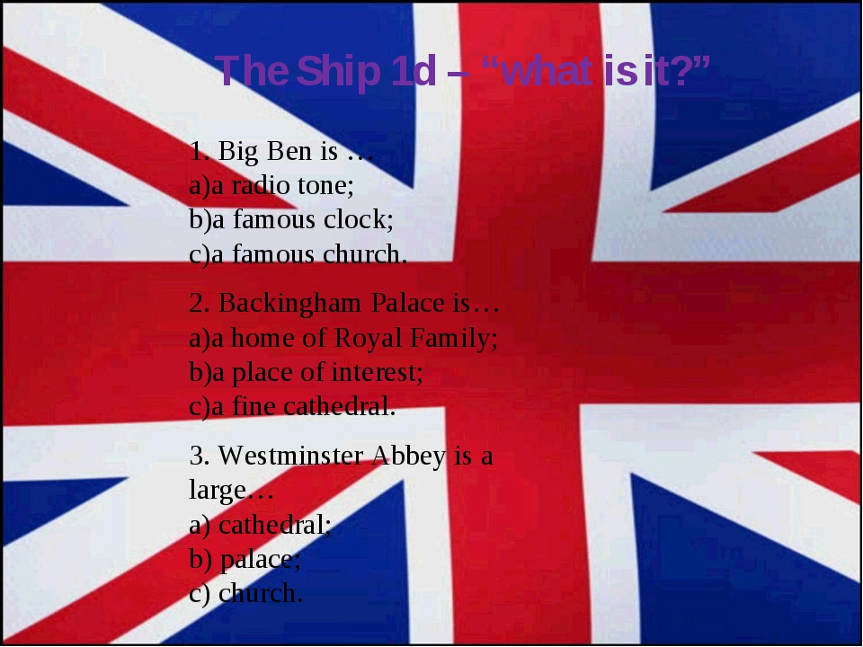 """The Ship 1d – """"what is it?"""" 1. Big Ben is … a radio tone; a famous clock; a f..."""
