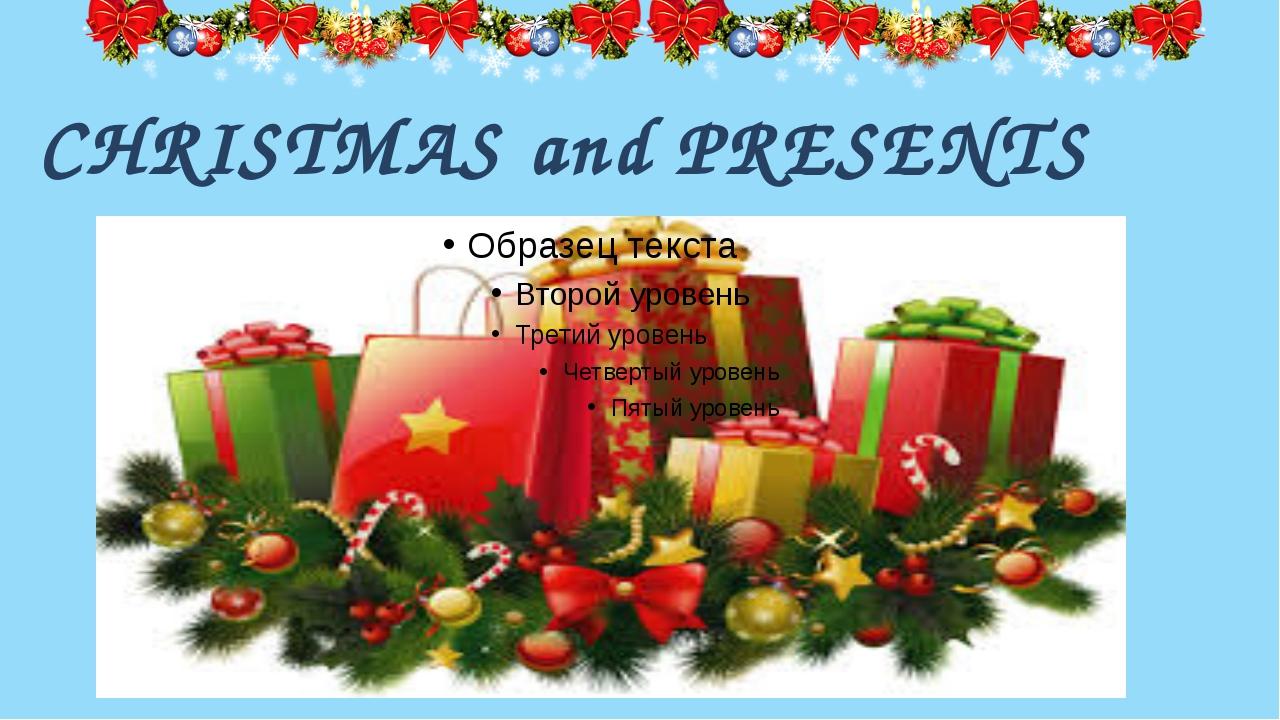 CHRISTMAS and PRESENTS