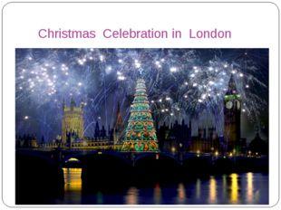 Christmas Celebration in London