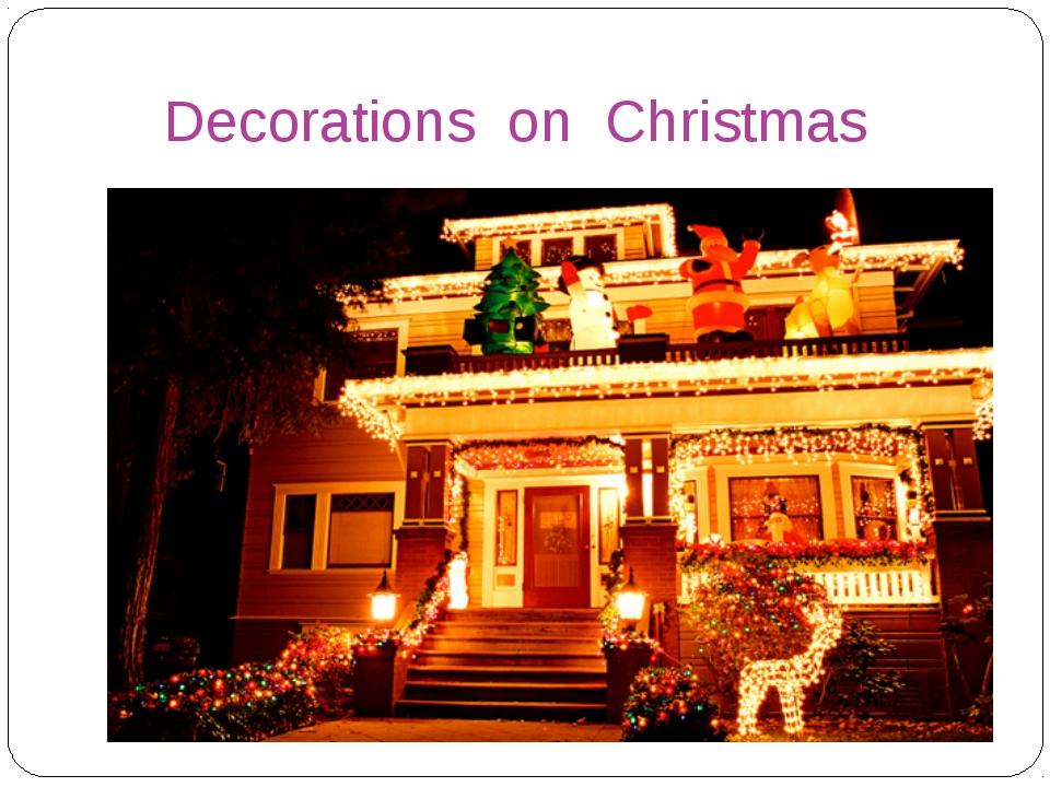 Decorations on Christmas