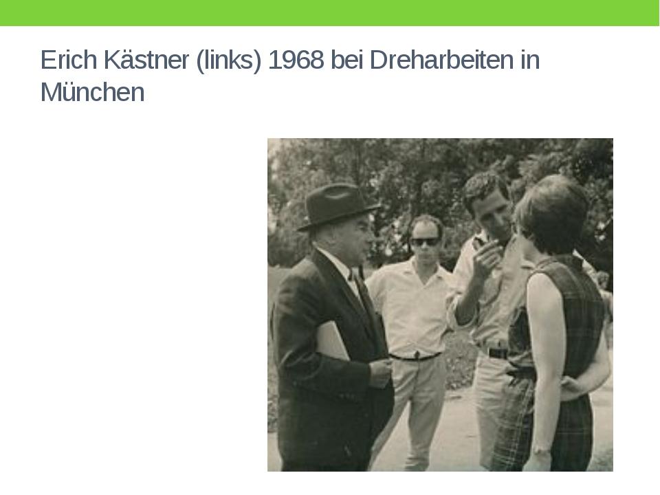 Erich Kästner (links) 1968 bei Dreharbeiten in München