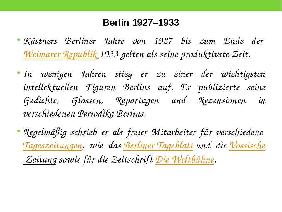 Berlin 1927–1933 Kästners Berliner Jahre von 1927 bis zum Ende derWeimarer R...