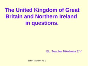 The United Kingdom of Great Britain and Northern Ireland in questions. Sokol