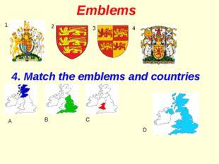 Emblems 1 2 3 4 4. Match the emblems and countries A B C D