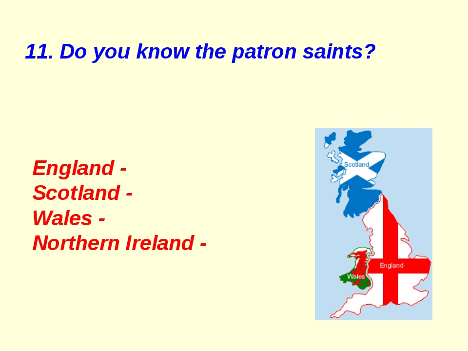 11. Do you know the patron saints? England - Scotland - Wales - Northern Irel...