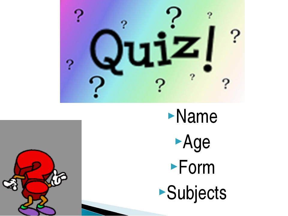 Name Age Form Subjects