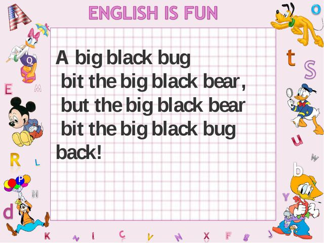 A big black bug bit the big black bear, but the big black bear bit the big bl...
